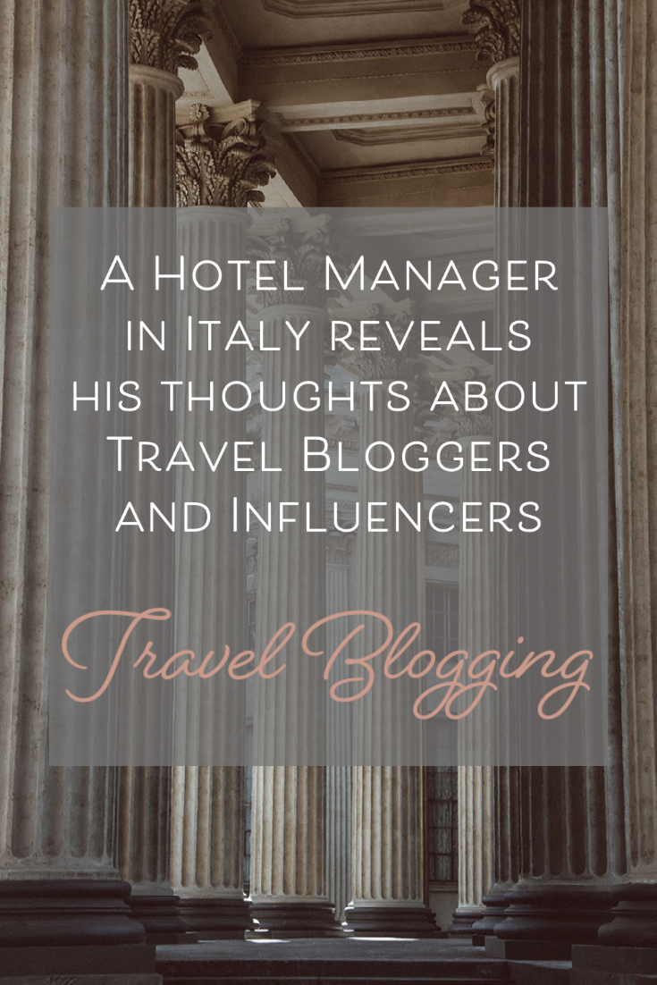A Hotel Manager in Italy reveals his thoughts about Travel Bloggers and Influencers